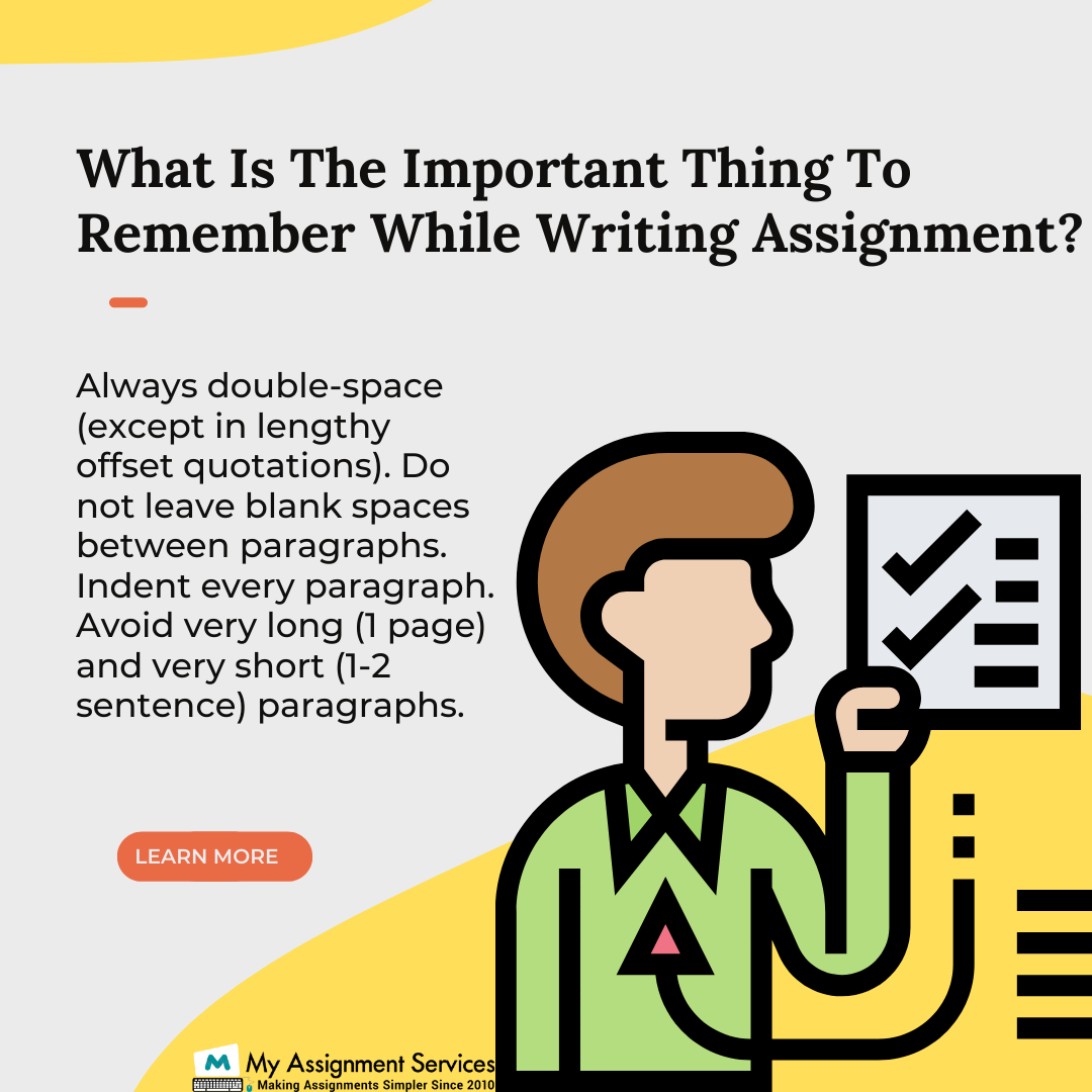 what are the important thing to remember while writing assignment