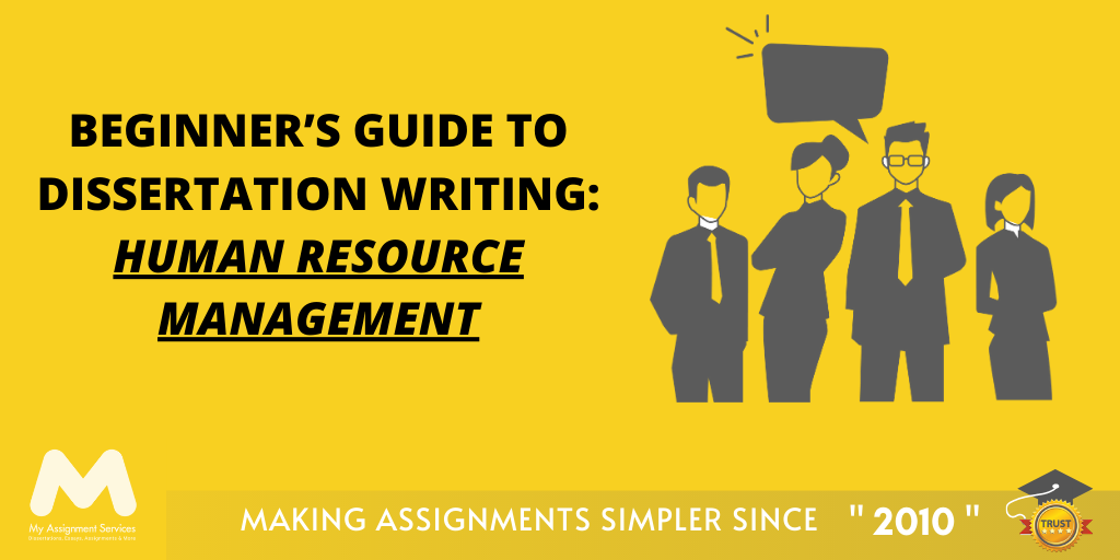 Beginner's Guide to Dissertation Writing: Human Resource Management