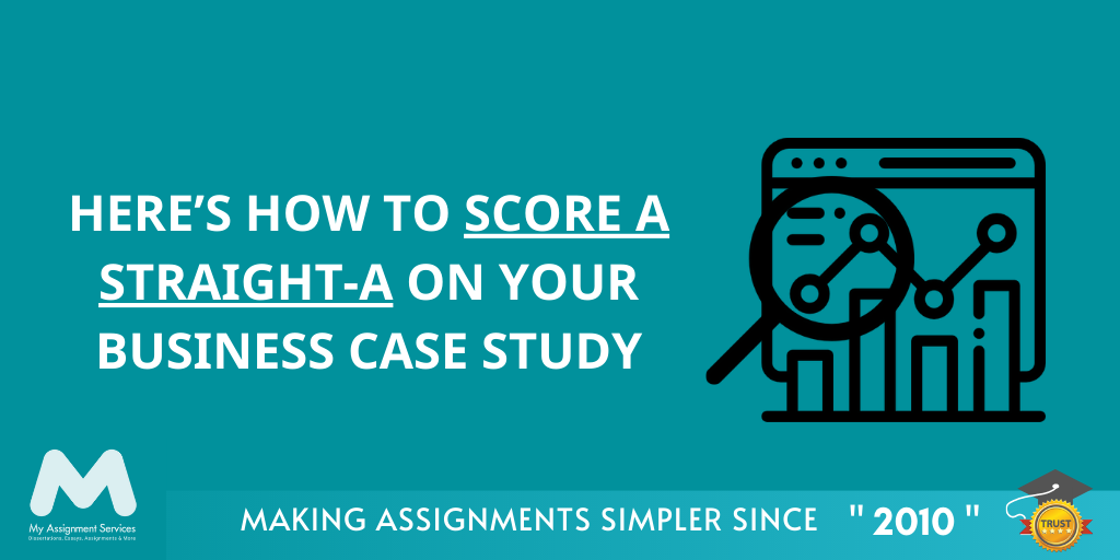 Score A Straight 'A' On Your Business Case Study