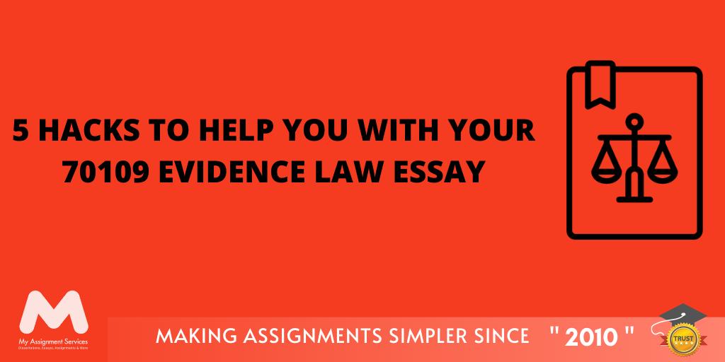70109 Evidence Law Essay Hacks