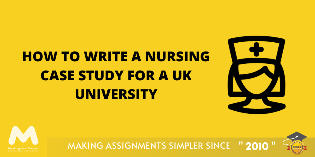 Tips for Writing a Nursing Case Study for UK Universities