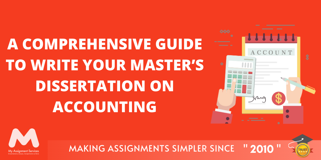 Guide To Writing Your Masters Dissertation On Accounting