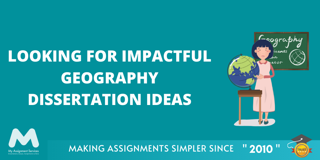 Captivating Geography Dissertation Ideas