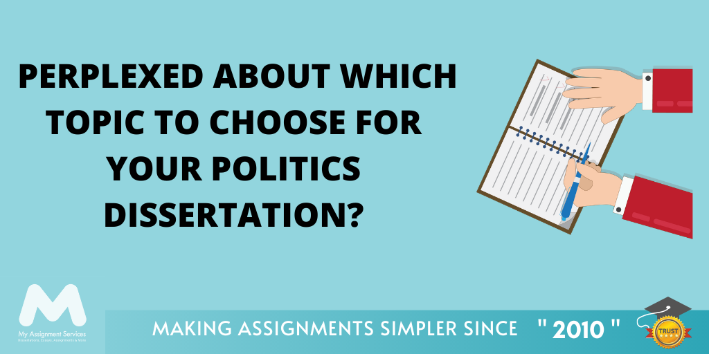 Politics Dissertation Topics For a Perfect Dissertation