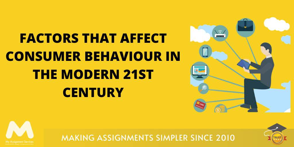 Factors that Affect Consumer Behaviour in the Modern 21st Century