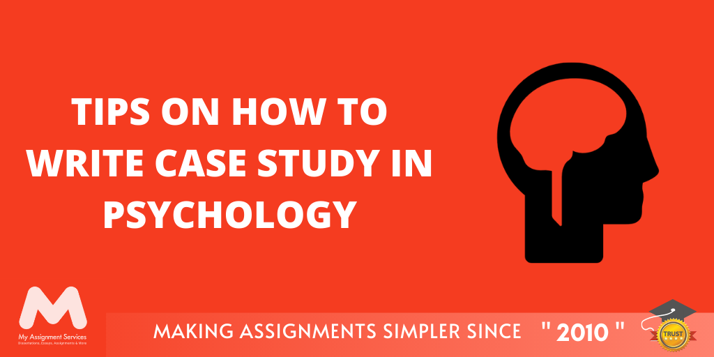 Tips on how to write case study in psychology
