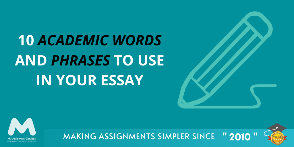 10 Academic Words and Phrases to Use in Your Essay