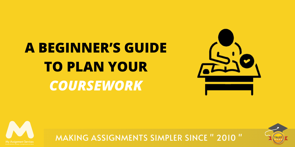 A Beginner's Guide To Plan Your Coursework