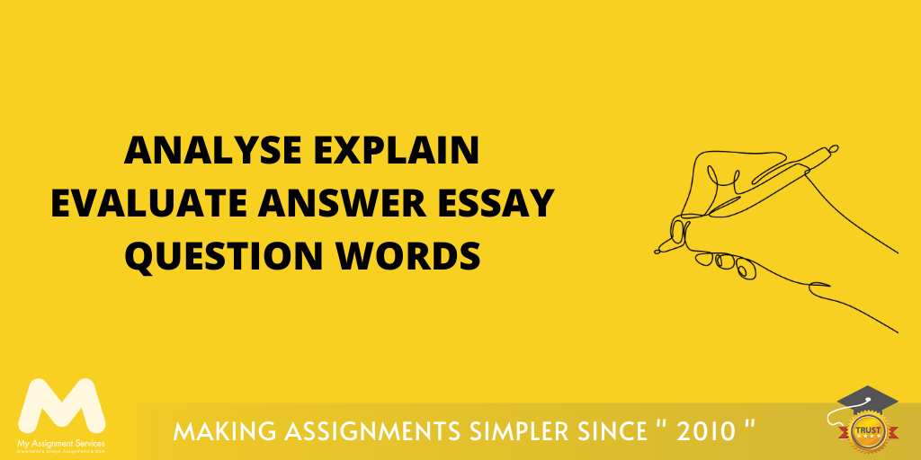 Analyse Explain Evaluate Answer Essay Question Words