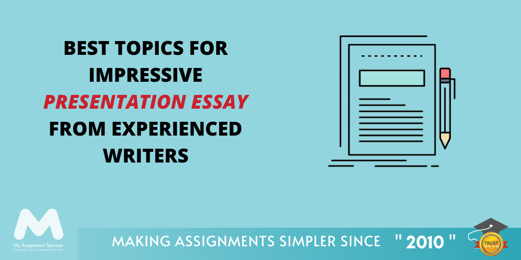 get the best topics for impressive presentation essay from experienced writers