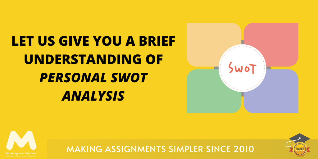 Let Us Give You A Brief Understanding of Personal SWOT Analysis