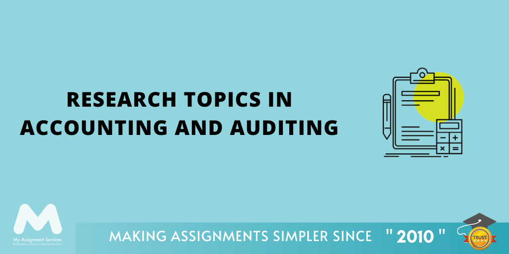 Research topics in accounting and auditing
