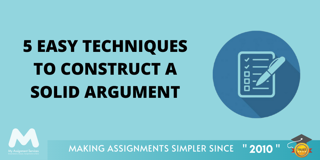 5 Easy Techniques to Construct a Solid Argument