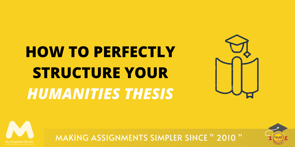 How to Perfectly Structure Your Humanities Thesis
