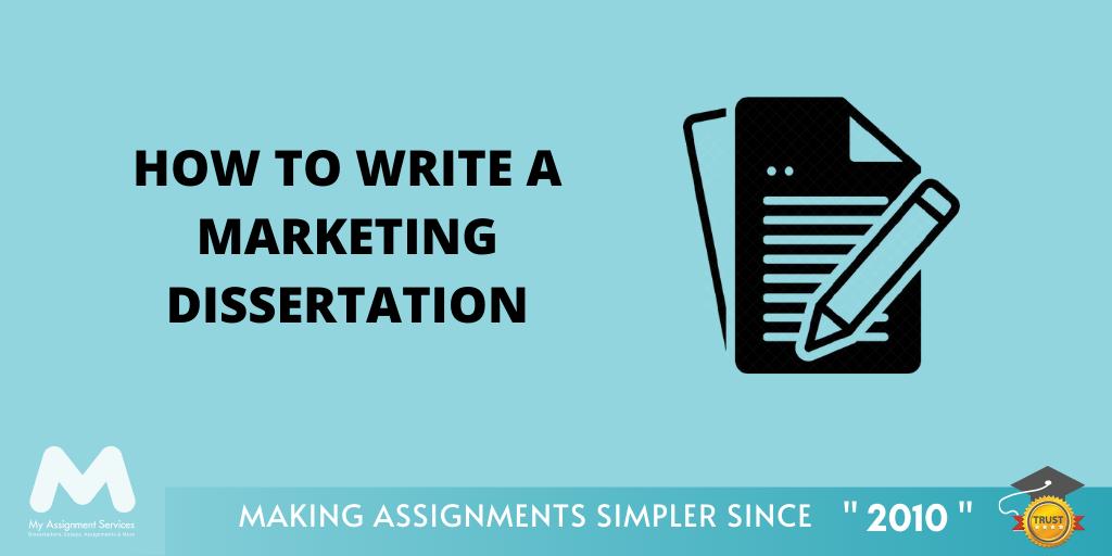 How to Write a Marketing Dissertation