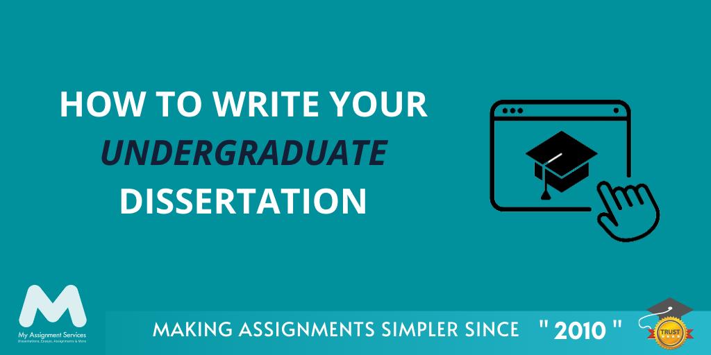 How to Write your Undergraduate Dissertation