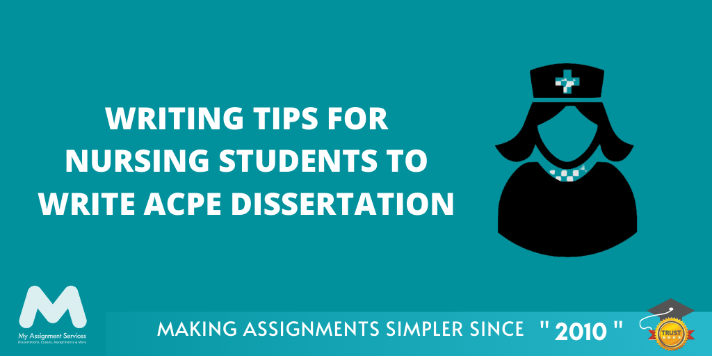 Writing Tips for Nursing Students to Write ACPE Dissertation