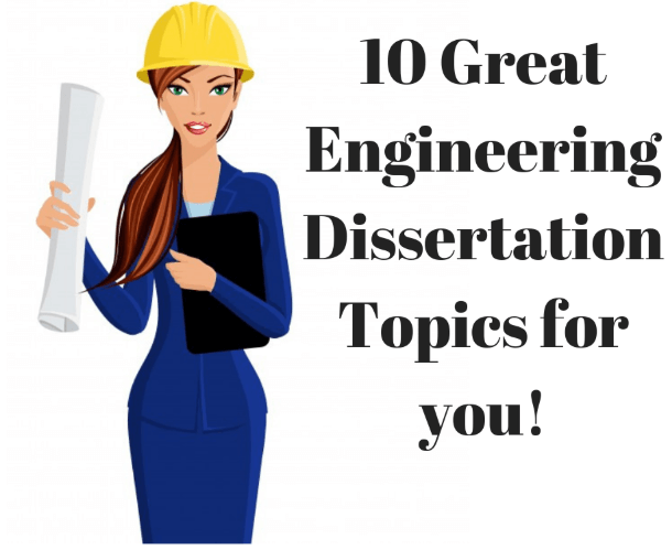Engineering Dissertation Topics