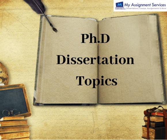 PHD Dissertation Topics