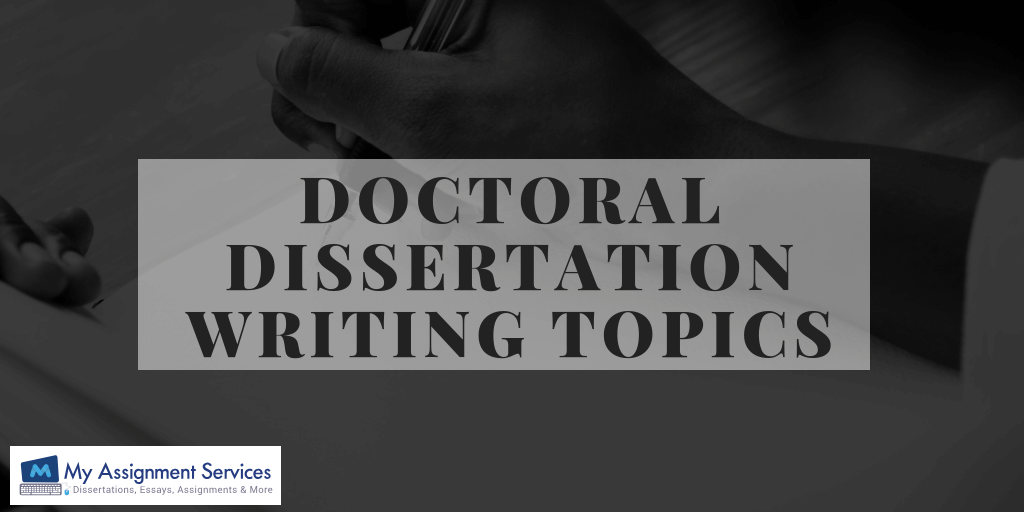 Choosing Only the Best Doctoral Dissertation Writing Topics