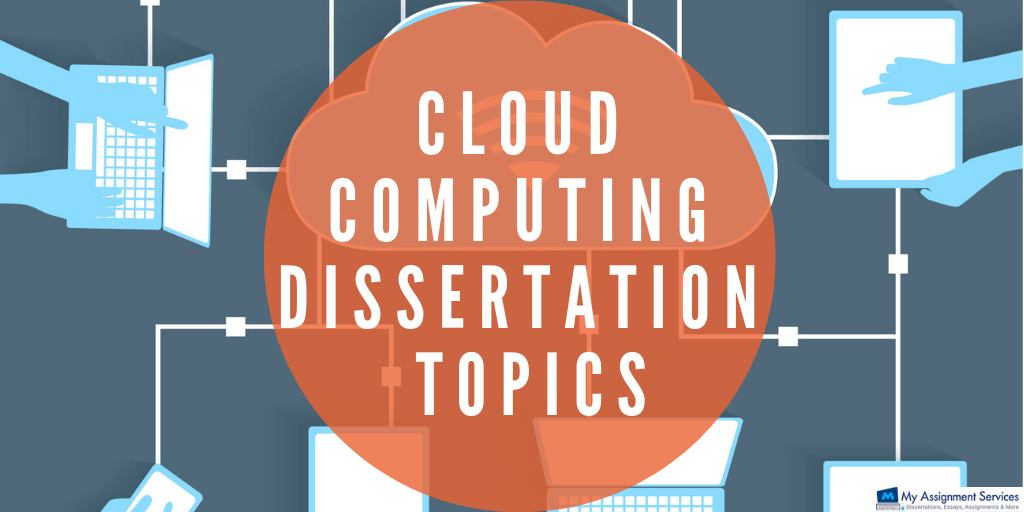 Cloud Computing Dissertation Topics