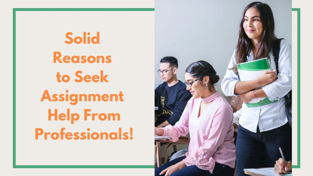 Solid Reasons for You To Avail Assignment Help