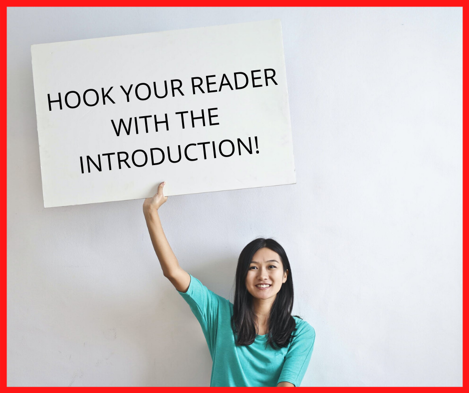 HOOK YOUR READER WITH THE INTRODUCTION!