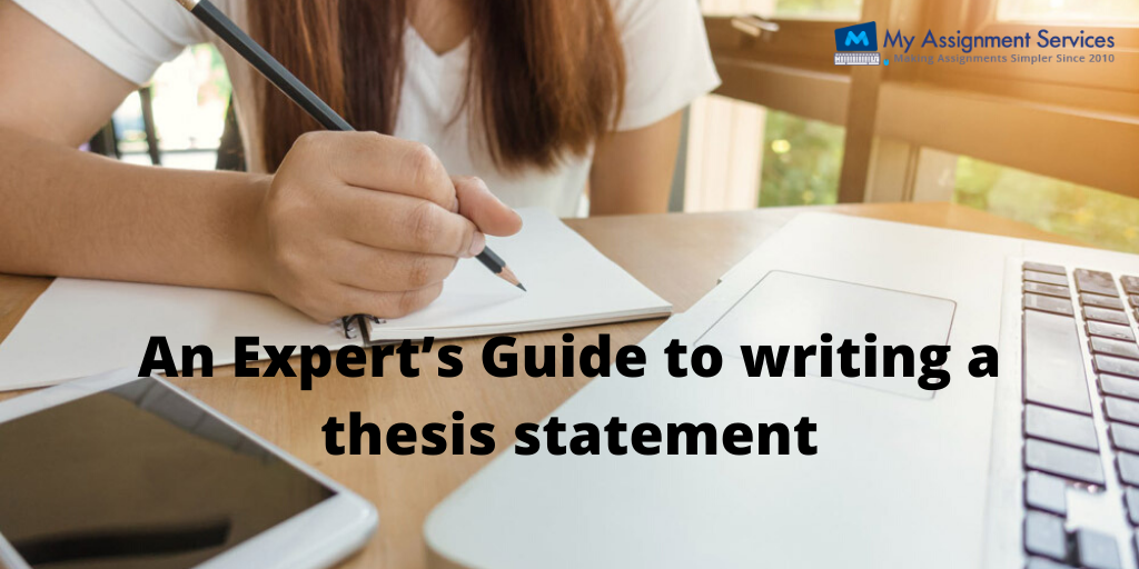 An Expert's Guide to Writing A Thesis Statement