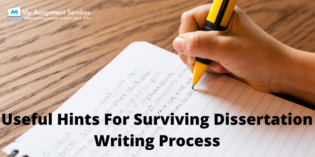 Useful Hints For Surviving Dissertation Writing Process