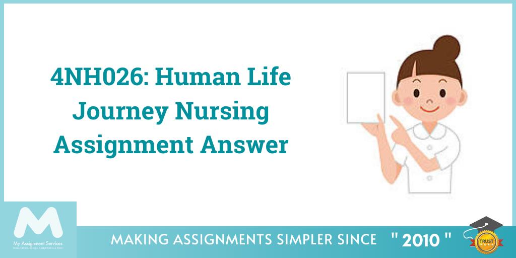 4NH026 Human Life Journey Nursing Assignment Answer