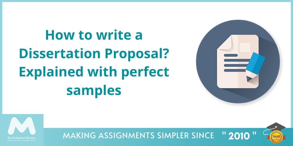 How to Write A Dissertation Proposal? Explained With Perfect Samples
