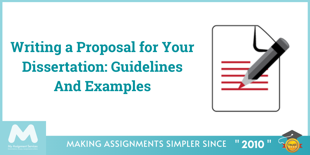 Writing a Proposal for Your Dissertation Guidelines And Examples